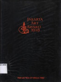 Image of Jakarta Art Award 2010 : Reflection of  Megacities